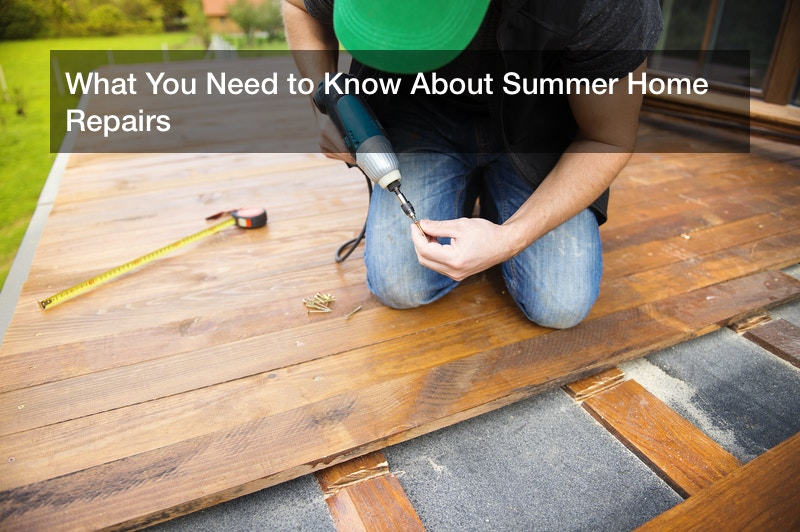 What You Need to Know About Summer Home Repairs