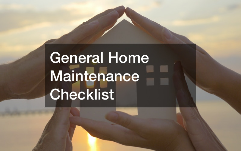 General Home Maintenance Checklist