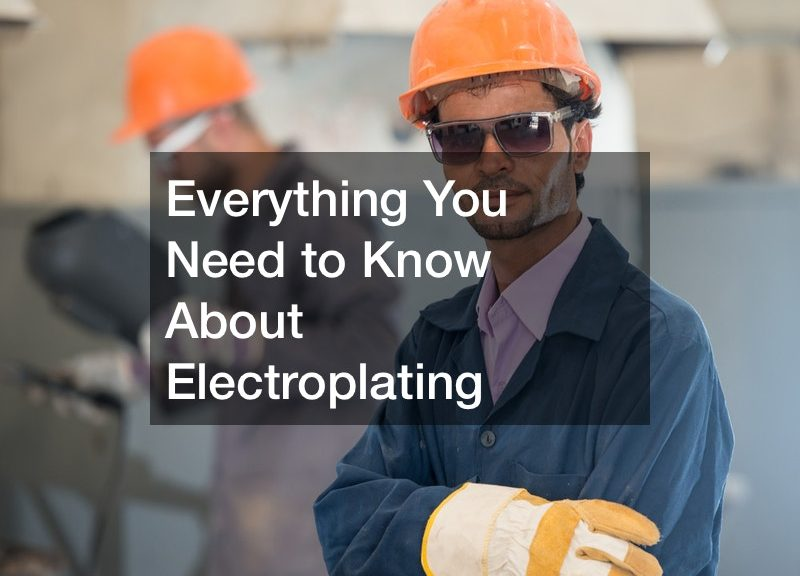 Everything You Need to Know About Electroplating