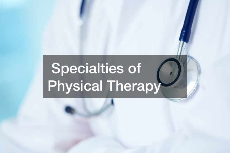 Specialties of Physical Therapy
