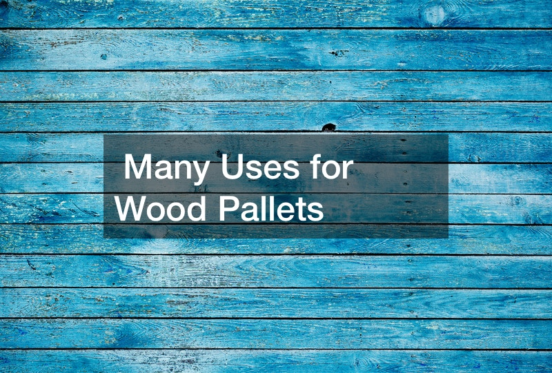 Many Uses for Wood Pallets