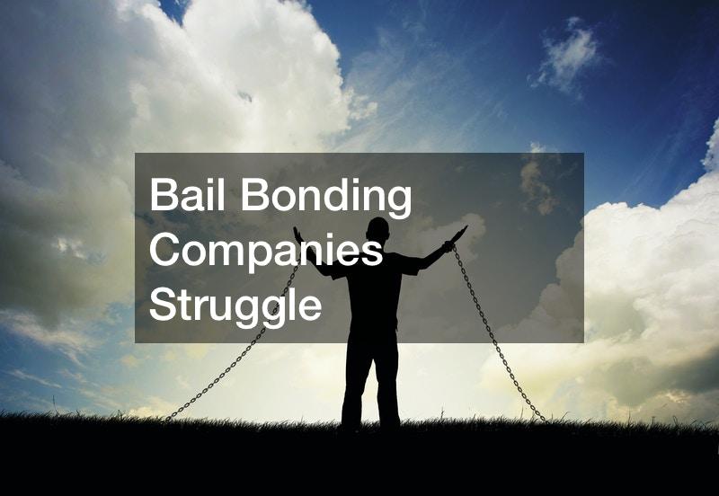 Bail Bonding Companies Struggle