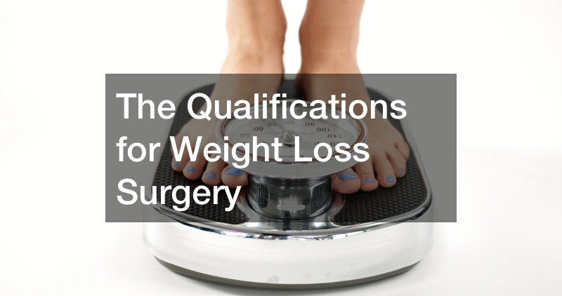 The Qualifications for Weight Loss Surgery